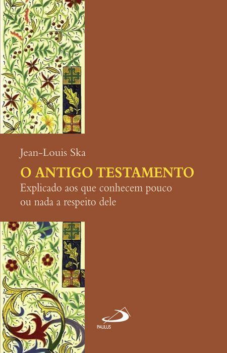 Jean-Louis Ska, O Antigo Testamento