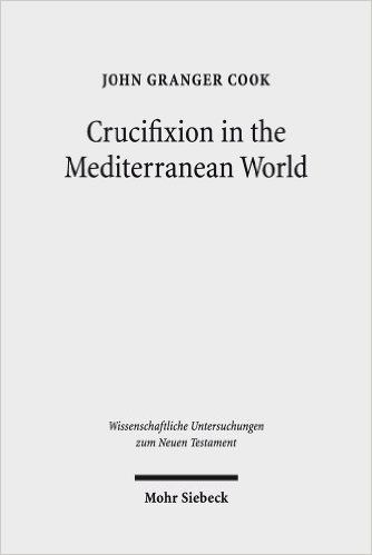 Crucifixion in the Mediterranean World