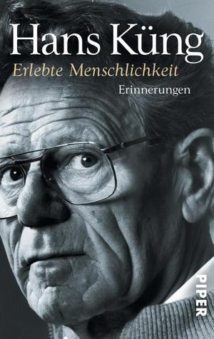 Hans Küng, Erlebte Menschlichkeit - Humanidade vivida. Memórias III (2013)