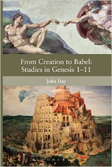 John Day, From Creation to Babel: Studies in Genesis 1-11