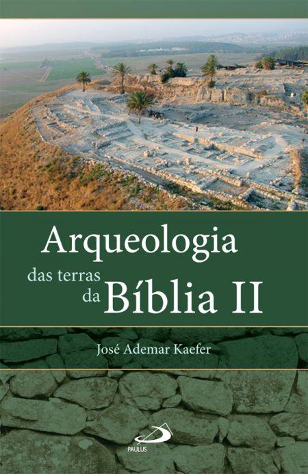 José Ademar Kaefer, Arqueologia das terras da Bíblia II