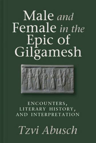 ABUSCH, T. Male and Female in the Epic of Gilgamesh: Encounters, Literary History, and Interpretation. Winona Lake, IN: Eisenbrauns, 2015, IX + 236 p.