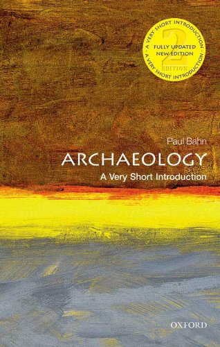 BAHN, P. Archaeology: A Very Short Introduction. 2. ed. Oxford: Oxford University Press, 2012, 136 p.