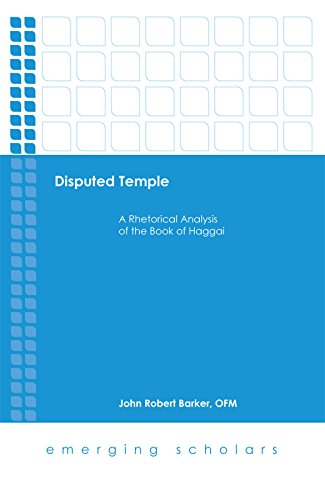 BARKER, J. R. Disputed Temple: A Rhetorical Analysis of the Book of Haggai. Minneapolis: Fortress Press, 2017, 314 p.