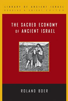 Roland Boer, The Sacred Economy of Ancient Israel