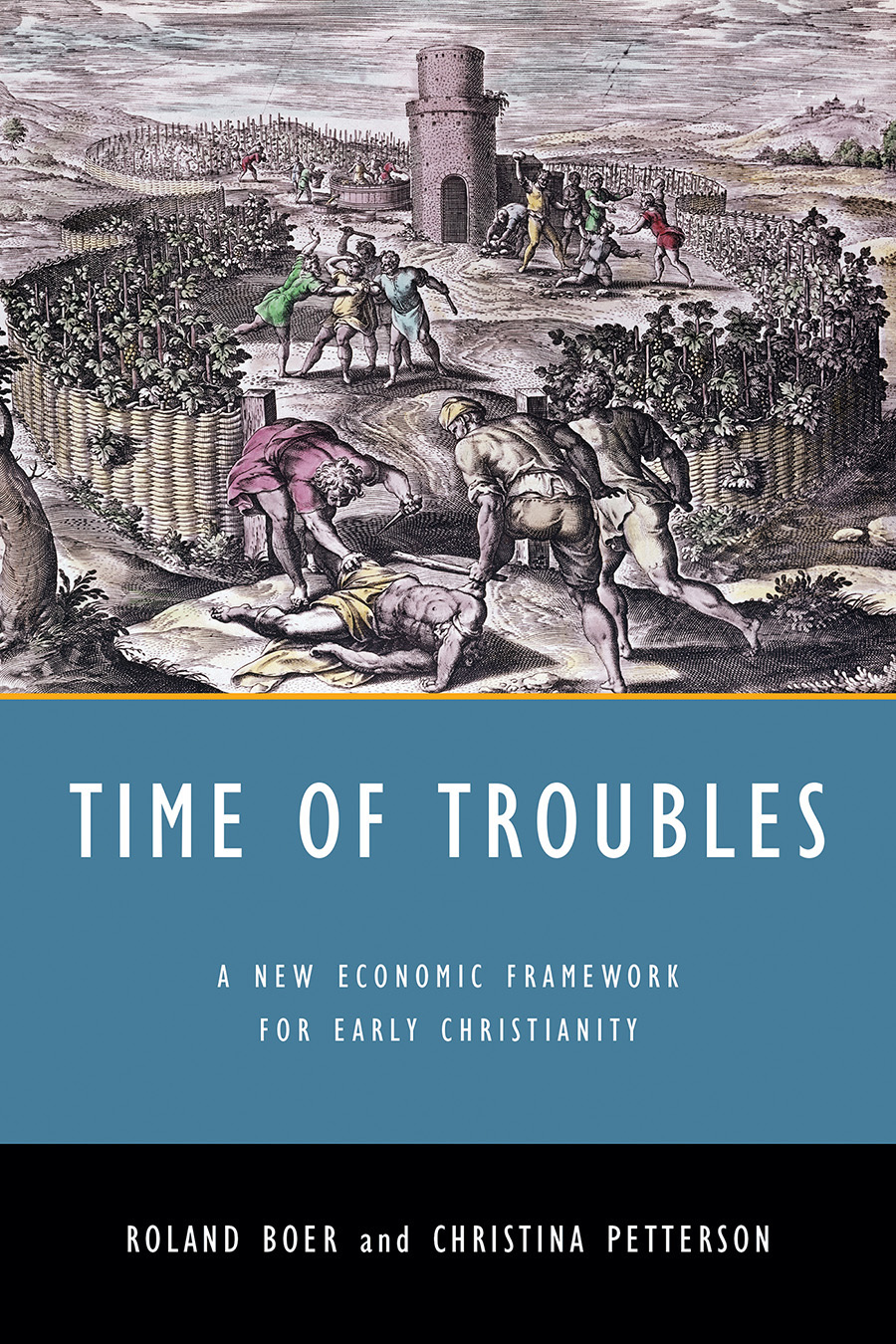 BOER, R. ; PETTERSON, C. Time of Troubles: A New Economic Framework for Early Christianity. Minneapolis: Fortress Press, 2017, 320 p.