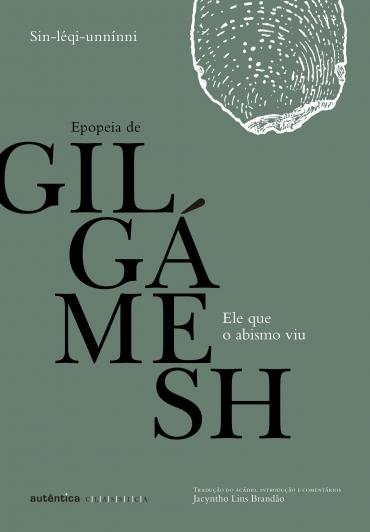 BRANDÃO, J. L. Ele que o abismo viu: Epopeia de Gilgámesh. Belo Horizonte: Autêntica, 2017, 336 p.