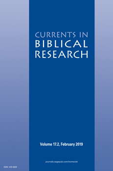 Currents in Biblical Research, Volume 17, Issue 2, February 2019