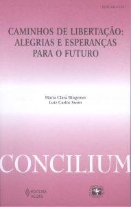 Concilium - Caminhos de libertação: alegrias e esperanças para o futuro