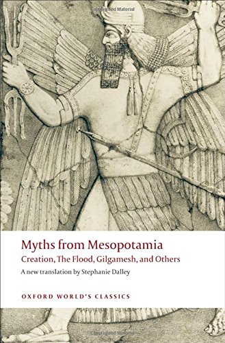 DALLEY, S. Myths from Mesopotamia: Creation, the Flood, Gilgamesh, and Others. Rev. ed. Oxford: Oxford University Press, 2009, 339 p.