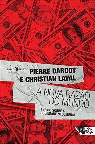 DARDOT, P. ; LAVAL, C. A nova razão do mundo: Ensaio sobre a sociedade neoliberal. São Paulo: Boitempo, 2016.