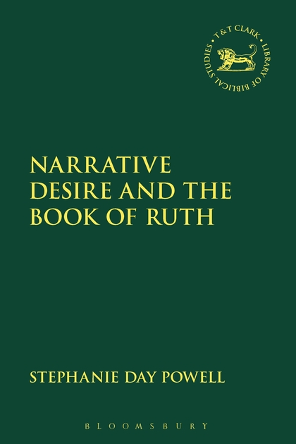 POWELL, S. D. Narrative Desire and the Book of Ruth. London: Bloomsbury T&T Clark, 2018, 224 p.