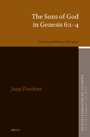 DOEDENS, J.  The Sons of God in Genesis 6:1–4: Analysis and History of Exegesis. Leiden: Brill, 2019, 372 p. - ISBN 9789004284265