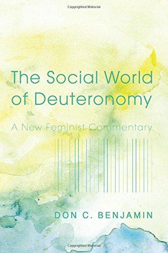 BENJAMIN, D. C. The Social World of Deuteronomy: A New Feminist Commentary. Eugene, OR: Cascade Books, 2015, 298 p.
