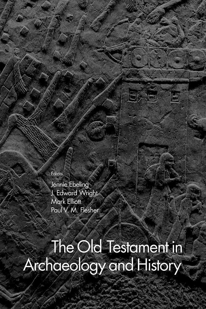 EBELING, J. et alii (eds.) The Old Testament in Archaeology and History. Waco, TX: Baylor University Press, 2017, 680 p.