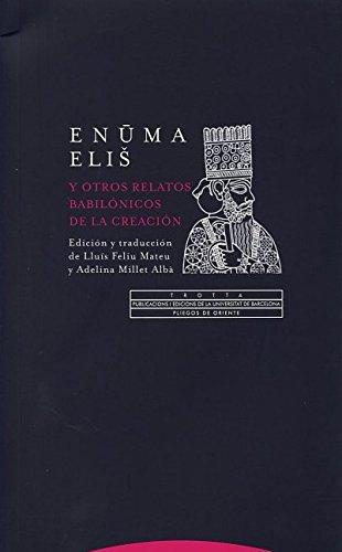 FELIU MATEU, L. ; MILLET ALBÀ, A. Enuma Elish y otros relatos babilónicos de la Creación. Madrid: Trotta, 2014, 128 p.