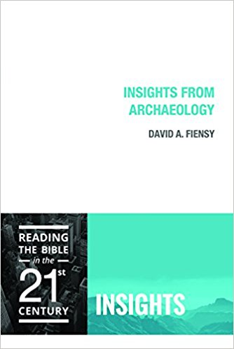 FIENSY, D. A. Insights from Archaeology. Minneapolis: Fortress Press, 2017, 160 p.