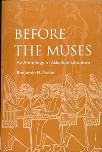 FOSTER, B. R. Before the Muses: An Anthology of Akkadian Literature. 3. ed. Bethesda, Md.: CDL Press, 2005, XX + 1025 p.