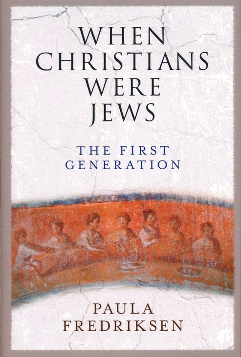 FREDRIKSEN, P. When Christians Were Jews: The First Generation. New Haven, CT: Yale University Press, 2018, 272 p.