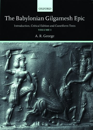 GEORGE, A. R. The Babylonian Gilgamesh Epic: Introduction, Critical Edition and Cuneiform Texts
