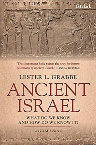 GRABBE, L. L. Ancient Israel: What Do We Know and How Do We Know It?. London: T&T Clark, 2007; Revised Edition: 2017, 352 p.