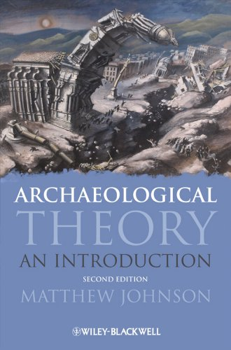 JOHNSON, M. Archaeological Theory: An Introduction. 2. ed. Chichester, West Sussex, UK: Wiley Blackwell, 2010, 328 p.
