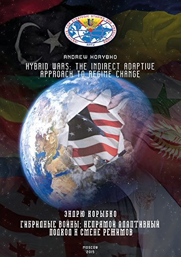 KORYBKO, A. Hybrid Wars: The Indirect Adaptive Approach To Regime Change. Moscow: Peoples' Friendship University of Russia, 2015, 157 p.