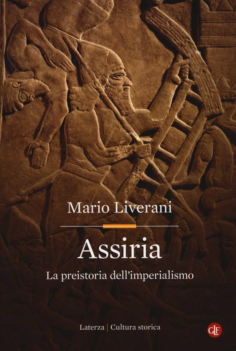 LIVERANI, M. Assiria: La preistoria dell'imperialismo. Bari: Laterza, 2017, 402 p.