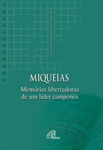 Miqueias: memórias libertadoras de um líder camponês