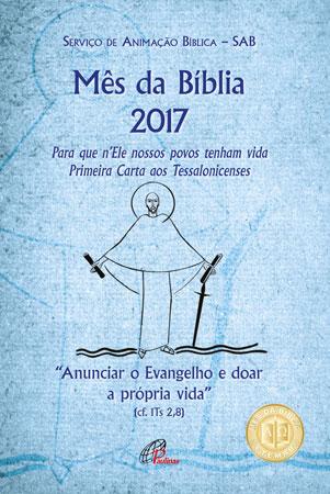 SAB Mês da Bíblia 2017 - Para quem n Ele nossos povos tenham vida - 1ª. Carta aos Tessalonicenses. São Paulo: Paulinas, 2017, 64 p.
