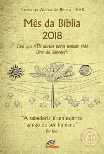 SAB Mês da Bíblia 2018 - A Sabedoria é um espírito amigo do ser humano. São Paulo: Paulinas, 2018