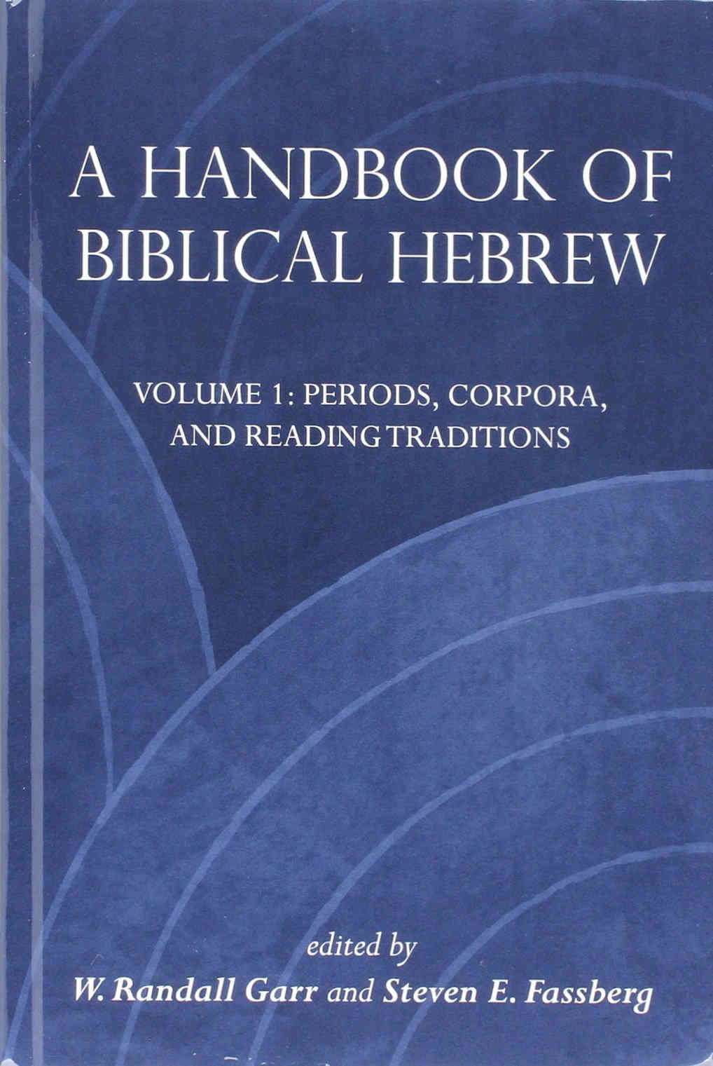GARR, W. R. ; FASSBERG, S. E. (eds.) A Handbook of Biblical Hebrew. Volume 1: Periods, Corpora, and Reading Traditions; Volume II: Selected Texts. Winona Lake, IN: Eisenbrauns, 2016, 370 p.