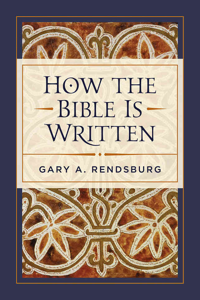 RENDSBURG, G. A. How the Bible Is Written. Peabody, MA: Hendrickson, 2019, 675 p. - ISBN 9781683071976