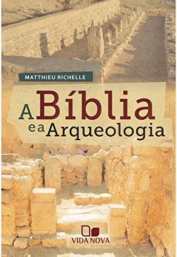 RICHELLE, M. A Bíblia e a Arqueologia. São Paulo: Vida Nova, 2017, 176 p.