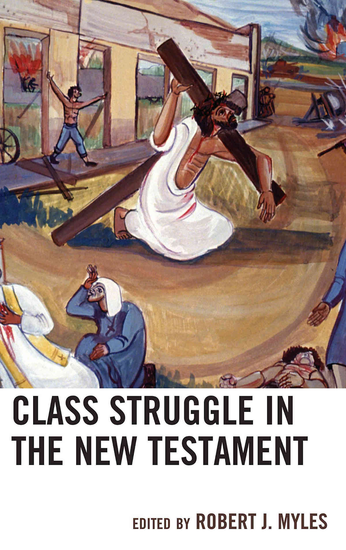 MYLES, R. J. (ed.) Class Struggle in the New Testament. Lanham, MD: Lexington Books/Fortress Academic, 2019, 298 p.