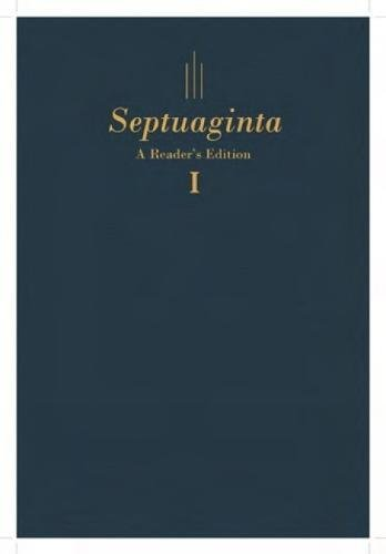 LANIER, G. R. ; ROSS, W. A. (eds.) Septuaginta: A Reader's Edition.  Peabody, MA: Hendrickson Publishers, 2018