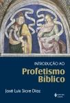 Sicre, Introdução ao Profetismo Bíblico