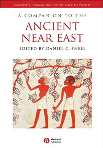 SNELL, D. C. (ed.) A Companion to the Ancient Near East. Hoboken, NJ: Wiley-Blackwell, 2007, 528 p.