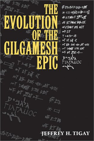 TIGAY, J. H. The Evolution of the Gilgamesh Epic. Wauconda, IL: Bolchazy-Carducci, 2002, 384 p.