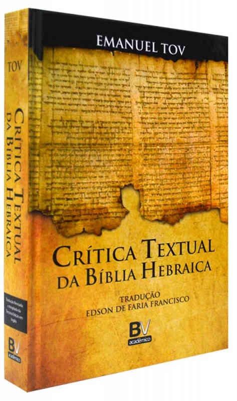 TOV, E. Crítica textual da Bíblia Hebraica. São Paulo: BV Books, 2017, 544 p.