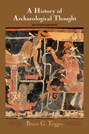 TRIGGER, B. G. A History of Archaeological Thought. 2. ed. Cambridge: Cambridge University Press, 2006, 710 p.